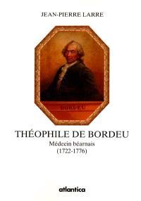 Théophile de Bordeu, 1722-1776 : médecin béarnais