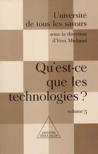 Université de tous les savoirs. Volume 5, Qu'est-ce que les nouvelles technologies ?