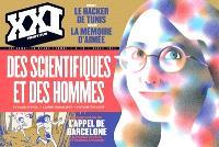 XXI. n° 29, Des scientifiques et des hommes