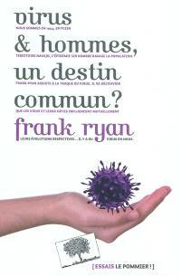 Virus & hommes, un destin commun ?