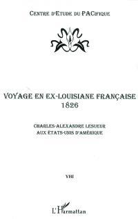 Voyage en ex-Louisiane française, 1826 : Charles-Alexandre Lesueur aux Etats-Unis d'Amérique