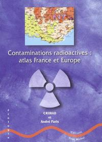 Contaminations radioactives : atlas France et Europe