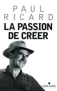 La passion de créer