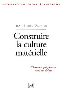 Construire la culture matérielle : l'homme qui pensait avec ses doigts