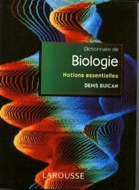 Dictionnaire de la biologie : notions essentielles
