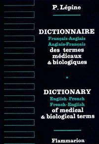 Dictionnaire français-anglais et anglais-français des termes médicaux et biologiques