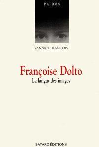 Françoise Dolto : la langue des images