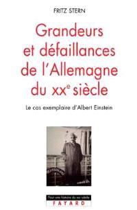 Grandeurs et défaillances de l'Allemagne du XXe siècle : le cas exemplaire d'Albert Einstein