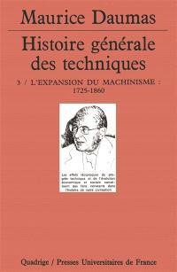 Histoire générale des techniques. Volume 3, L'expansion du machinisme : 1725-1860