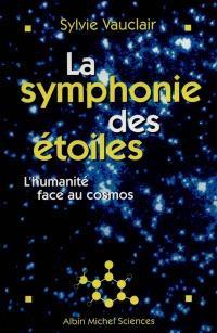 La symphonie des étoiles : l'humanité face aux cosmos