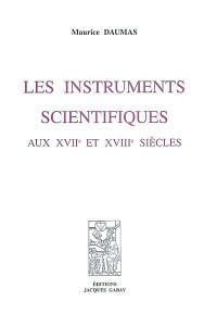 Les instruments scientifiques aux XVIIe et XVIIIe siècles