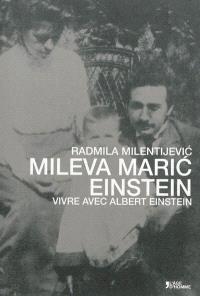 Mileva Maric Einstein : vivre avec Albert Einstein