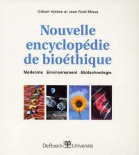 Nouvelle encyclopédie de bioéthique : médecine, environnement, biotechnologie