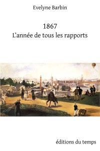 1867, l'année de tous les rapports