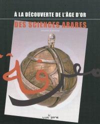 A la découverte de l'âge d'or des sciences arabes : catalogue de l'exposition itinérante