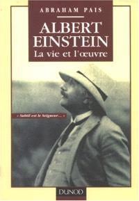 Albert Einstein : la vie et l'oeuvre : subtil est le Seigneur