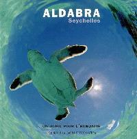 Aldabra, Seychelles : un atoll pour l'humanité