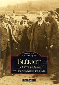 Blériot : la Côte d'Opale et les pionniers de l'air