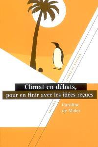 Climat en débats, pour en finir avec les idées reçues