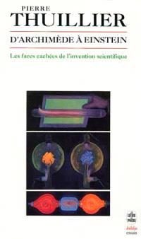 D'Archimède à Einstein : les faces cachées de l'invention scientifique