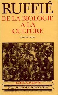De la biologie à la culture. Volume 1