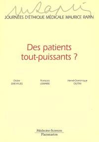 Des patients tout-puissants ?