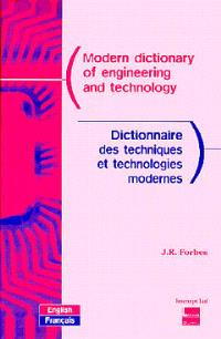 Dictionnaire des techniques et technologies modernes = Modern dictionary of engineering and technology, Anglais-français