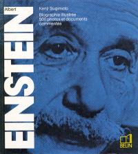 Einstein : biographie illustrée, 500 photos et documents commentés