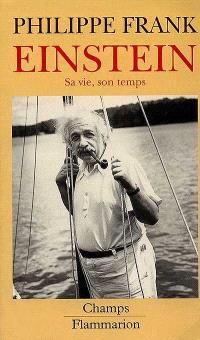 Einstein : sa vie et son temps