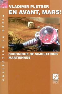 En avant Mars ! : chronique de simulations martiennes