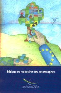 Éthique et médecine des catastrophes : la médecine des catastrophes face au droit international, à l'éthique et aux morales