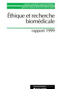 Ethique et recherche biomédicale : rapport 1999