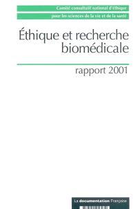 Ethique et recherche biomédicale : rapport 2001