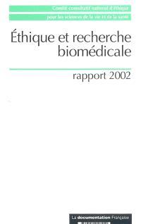 Ethique et recherche biomédicale : rapport 2002