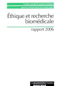 Ethique et recherche biomédicale : rapport 2006