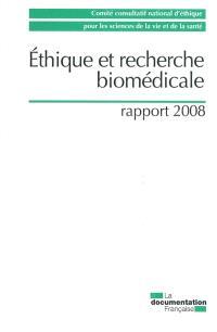 Ethique et recherche biomédicale : rapport 2008