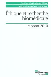 Ethique et recherche biomédicale : rapport 2010