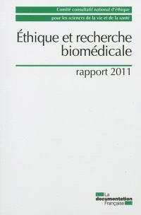 Ethique et recherche biomédicale : rapport 2011