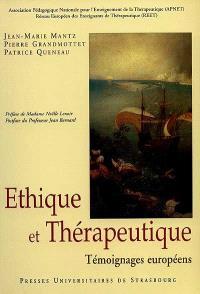 Ethique et thérapeutique : témoignages européens