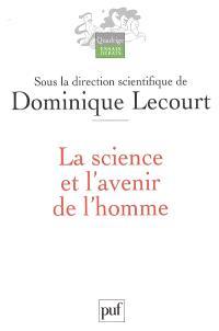 Grand angle sur l'avenir. Volume 1, La science et l'avenir de l'homme