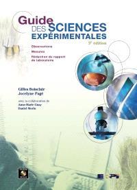Guide des sciences expérimentales  : observations, mesures, rédaction du rapport de laboratoire