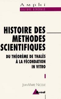 Histoire des méthodes scientifiques : du théorème de Thalès à la fécondation in vitro