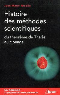 Histoire des méthodes scientifiques : du théorème de Thalès au clonage