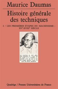 Histoire générale des techniques. Volume 2, Les premières étapes du machinisme : XVe-XVIIIe siècle