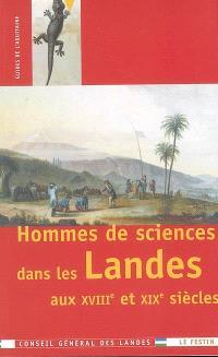 Hommes de sciences dans les Landes aux XVIIIe et XIXe siècles