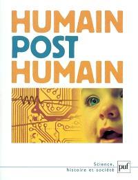Humain, posthumain : la technique et la vie