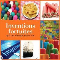 Inventions fortuites qui ont changé notre vie