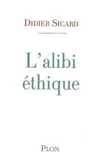 L'alibi éthique