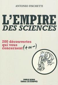 L'empire des sciences : 200 découvertes qui vous concernent (+ ou -)