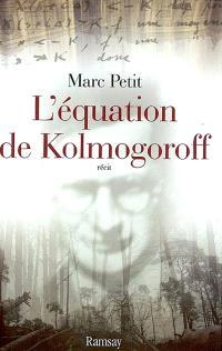 L'équation de Kolmogoroff : vie et mort de Wolfgang Doeblin, un génie dans la tourmente nazie